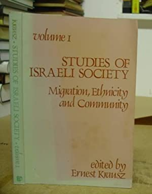 Migration, Ethnicity And Community - Studies In Israeli Society Volume I: Krausz, Ernest [editor]