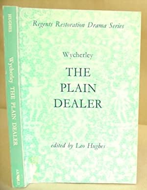 The Plain Dealer: Wycherley, William & Hughes, Leo [editor]