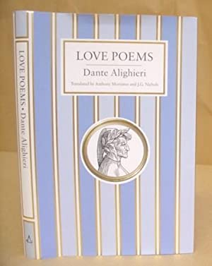 Love Poems: Alighieri, Dante & Mortimer, Anthony - Nichols, J G [translators]