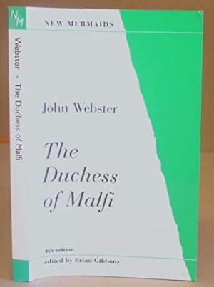 The Duchess Of Malfi: Webster, John & Gibbons, Brian [Editor]