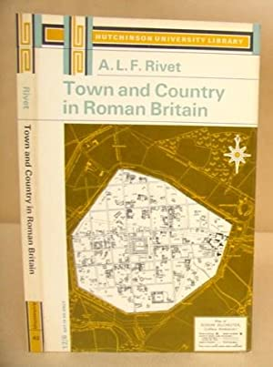 Town And Country In Roman Britain: Rivet, A L F