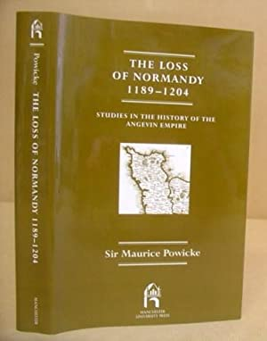 The Loss Of Normandy 1189 - 1204 : Studies In The History Of The Angevin Empire: Powicke, Sir ...