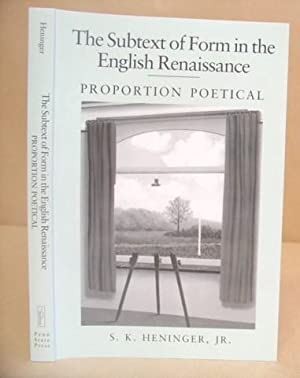 The Subtext Of Form In The English Renaissance - Proportion Poetical: Heninger, S K