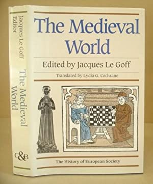The Medieval World - A History Of European Society: Le Goff, Jacques [editor]