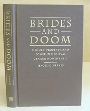 Brides And Doom - Gender, Property And: Frakes, Jerold C