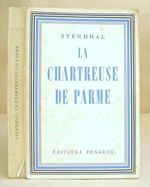 La Chartreuse De Parme: Stendhal [ Beyle,