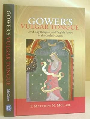 Gowers Vulgar Tongue - Ovid, Lay Religion And English poetry In The Confessio Amantis: McCabe, T ...
