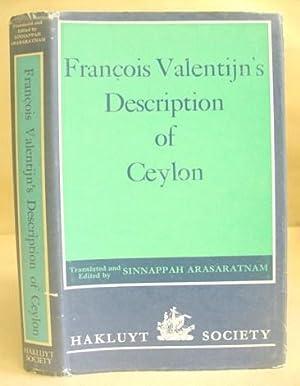 François Valentijn's Description Of Ceylon,: Valentijn, Fran�ois & Arasaratnam, ...