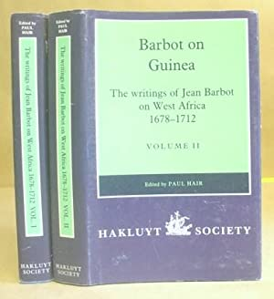 The Writings Of Jean Barbot On West Africa 1678 - 1712 [ 2 volumes complete ]: Barbot, Jean & Hair,...
