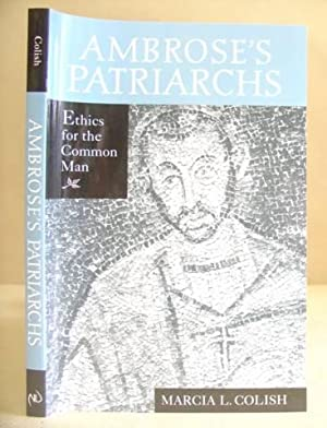 Ambrose's Patriarchs - Ethics For The Common Man: Colish, Marcia L