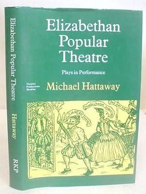 Elizabethan Popular Theatre: Plays in Performance