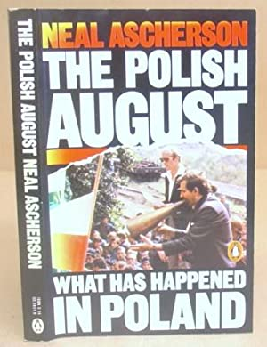 The Polish August - The Self Limiting Revolution: Ascherson, Neal
