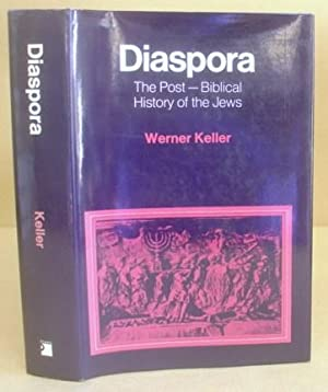 Diaspora - The Post Biblical History Of The Jews: Keller, Werner