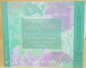 Public Sculpture Of Birmingham Including Sutton Coldfield: Noszlopy, George T & Beach, Jeremy [...