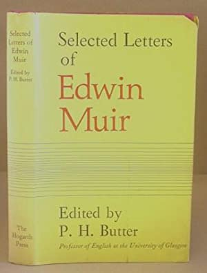 Selected Letters Of Edwin Muir: Muir, Edwin & Butter, P H [editor]