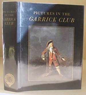 Pictures In The Garrick Club. A Catalogue Of The Paintings, Watercolours And Sculpture