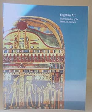 Egyptian Art In The Collection Of The Seattle Art Museum: Teeter, Emily
