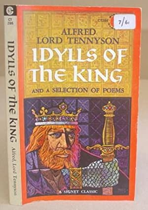 Idylls Of The King And A Selection: Tennyson, Alfred &