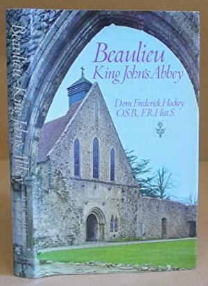 Beaulieu, King John's Abbey - A History Of Beaulieu Abbey Hampsire 1204 - 1538: Hockey, Dom ...