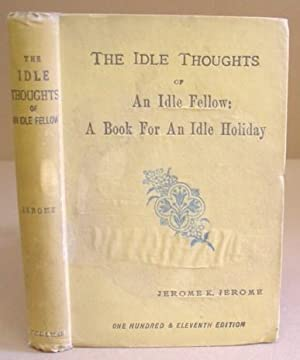 The Idle Thoughts Of An Idle Fellow: Jerome, Jerome K
