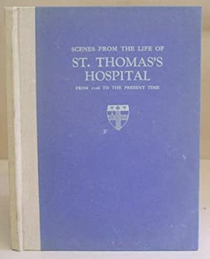 Scenes From The Life Of St Thomas's Hospital - From 1106 To The Present Time