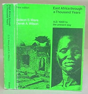 East Africa Through A Thousand Years - A History Of The Years AD 1000 To The Present Day