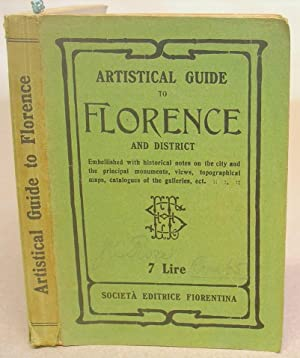Artistical Guide To Florence And District Embellished With Historical Notes On The City And The P...