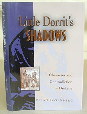 Little Dorrit's Shadows - Character And Contradiction: Rosenberg, Brian