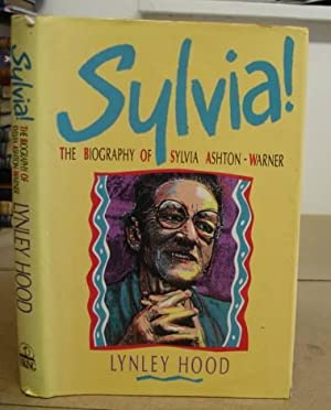 Sylvia! The Biography Of Sylvia Ashton Warner: Hood, Lynley