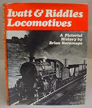 Ivatt And Riddles Locomotives - A Pictorial: Haresnape, Brian
