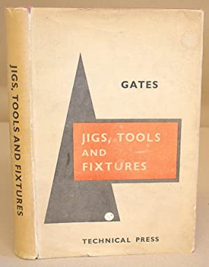 Jigs, Tools And Fixtures, Their Drawing And: Gates, Philip