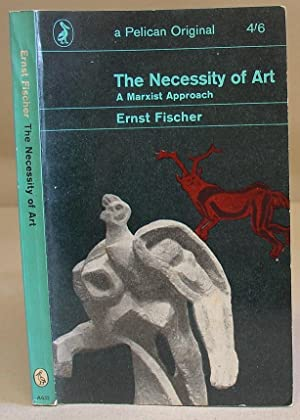 The Necessity Of Art - A Marxist: Fischer, Ernst