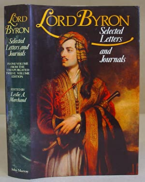 Lord Byron. Selected Letters And Journals : Byron, Lord George
