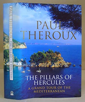 The Pillars Of Hercules : A Grand Tour Of The Mediterranean