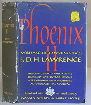 Phoenix II - Uncollected, Unpublished, And Other Prose Works