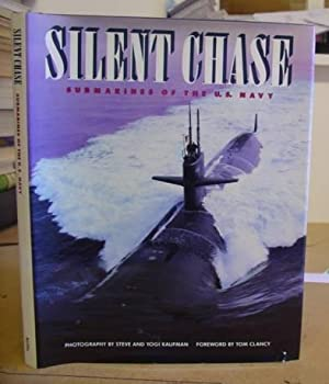 Silent Chase - Submarines Of The U. S. Navy: Kaufman, Steve & Kaufman, Robert Yogi - Clancy, Tom [...