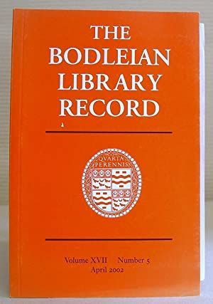 The Bodleian Library Record, Volume XVIII [ 17 ] Number 5, April 2002