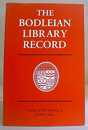 The Bodleian Library Record, Volume XVIII [ 18 ] Number 4, October 2004