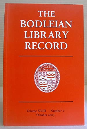 The Bodleian Library Record, Volume XVIIII [ 18 ] Number 2, October 2003