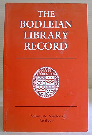 The Bodleian Library Record, Volume 26 Number 1, April 2013