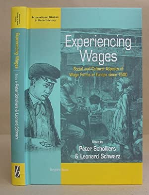 Experiencing Wages - Social And Cultural Aspects Of Wage Forms In Europe Since 1500