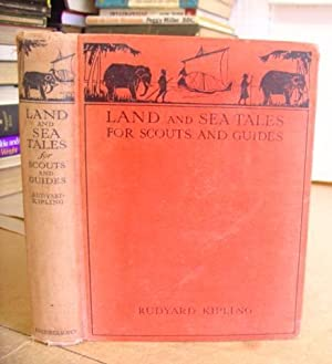 Land And Sea Tales For Scouts And: Kipling, Rudyard