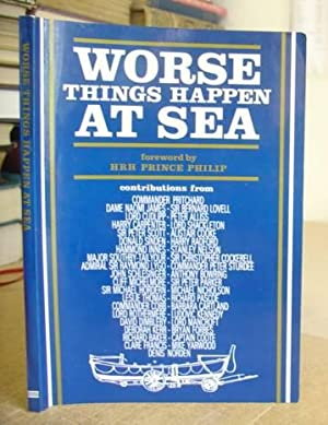 Worse Things Happen At Sea: Pritchard, Commander E F & Bladon, Richard [editors]