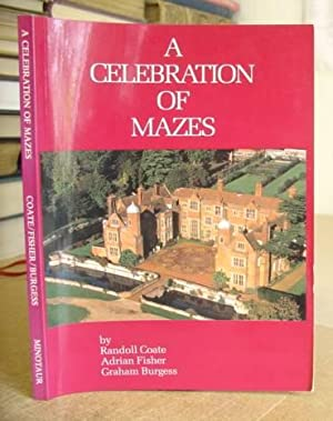 A Celebration Of Mazes: Coate, Randoll - Fisher, Adrian - Burgess, Graham
