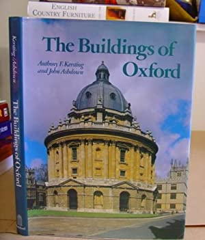 The Buildings Of Oxford: Kersting, Anthony F & Ashdown, John