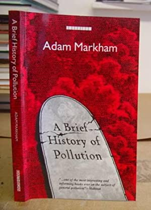 A Brief History Of Pollution: Markham, Adam