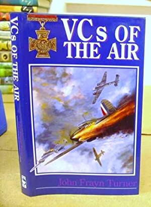 VCs [ V. C. - Victoria Crosses ] Of The Air: Turner, John Frayn