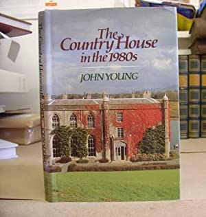 The Country House In The 1980'S: Young, John