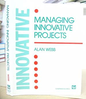 Managing Innovative Projects: Webb, Alan