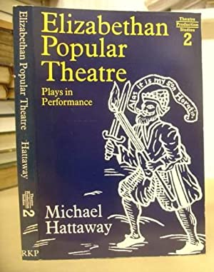 Elizabethan Popular Theatre - Plays In Performance: Hattaway, Michael
